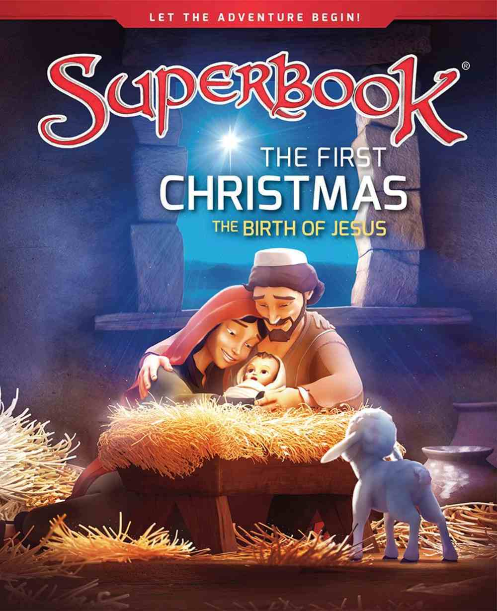 First Christmas, The: The Birth of Jesus (Superbook Series) Hardback