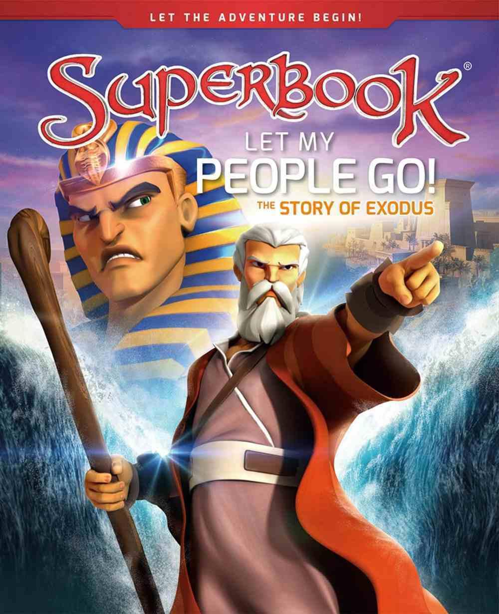 Let My People Go!: The Story of Exodus (Superbook Series) Hardback