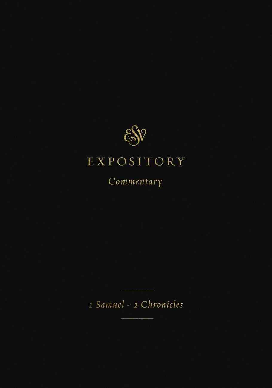 1 Samuel-2 Chronicles (Esv Expository Commentary Series) Hardback