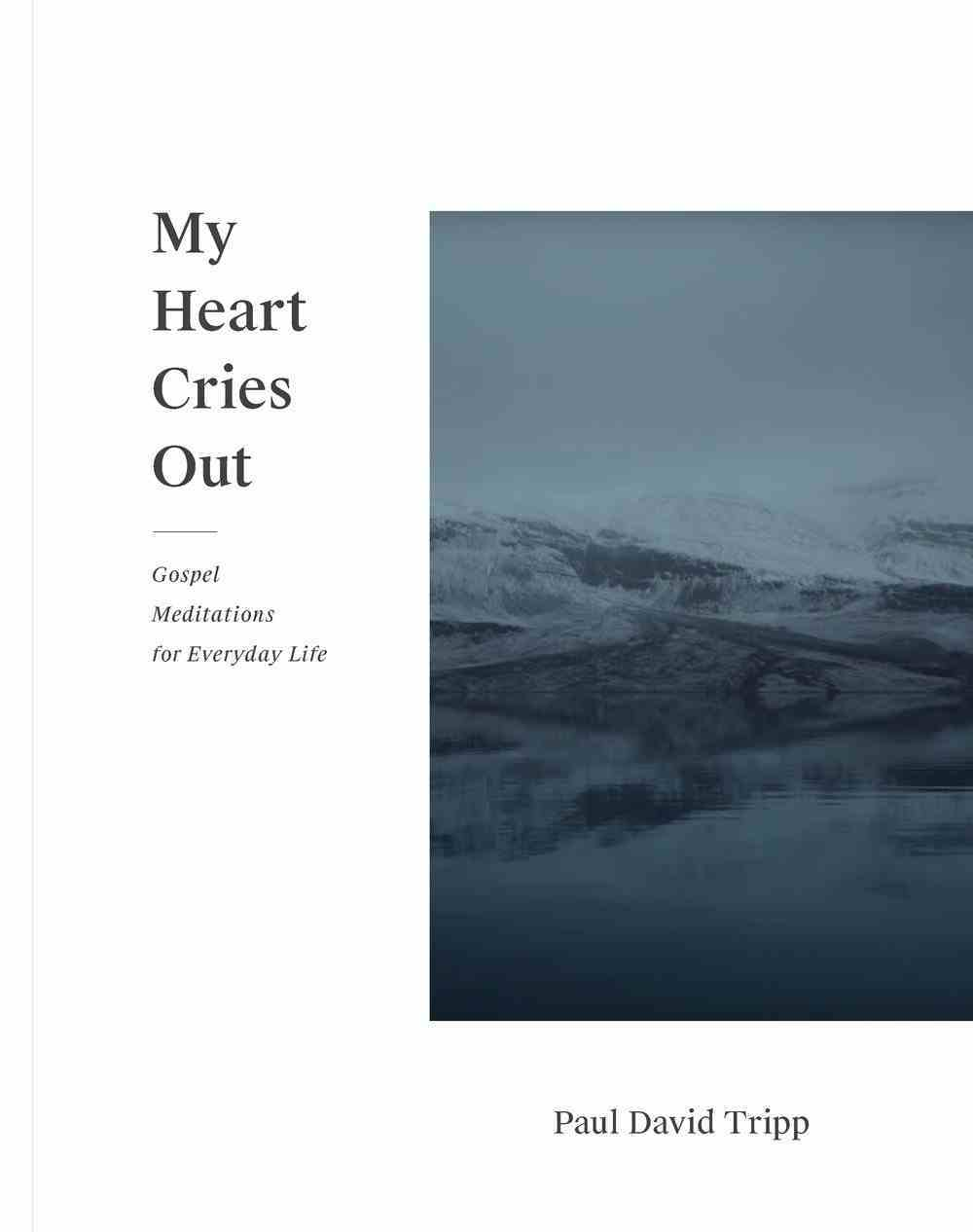 My Heart Cries Out: Gospel Meditations For Everyday Life Hardback