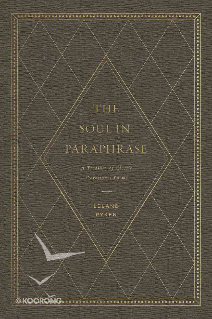 The Soul in Paraphrase: A Treasury of Classic Devotional Poems Hardback