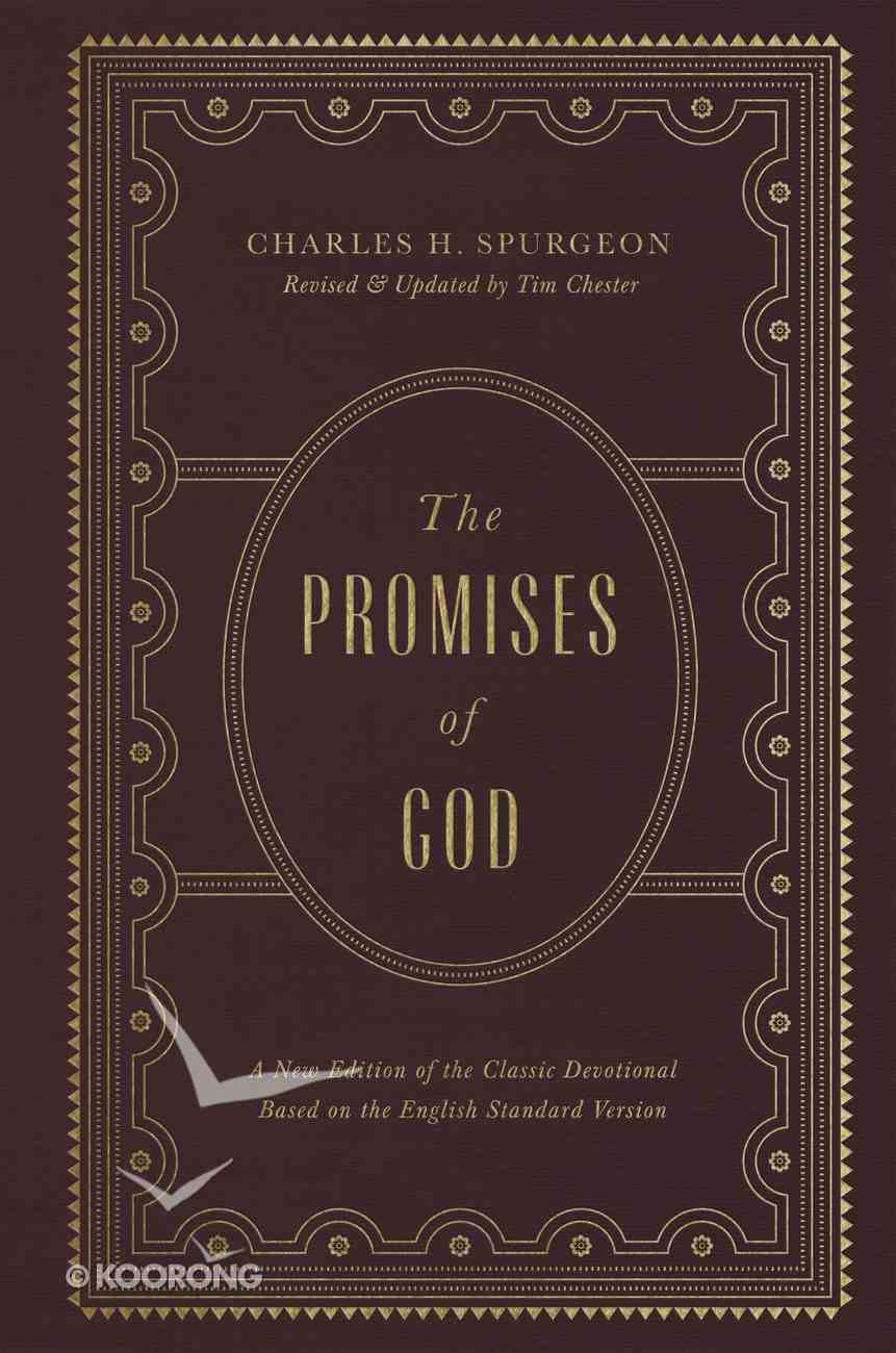 The Promises of God: A New Edition of the Classic Devotional Based on the ESV Hardback