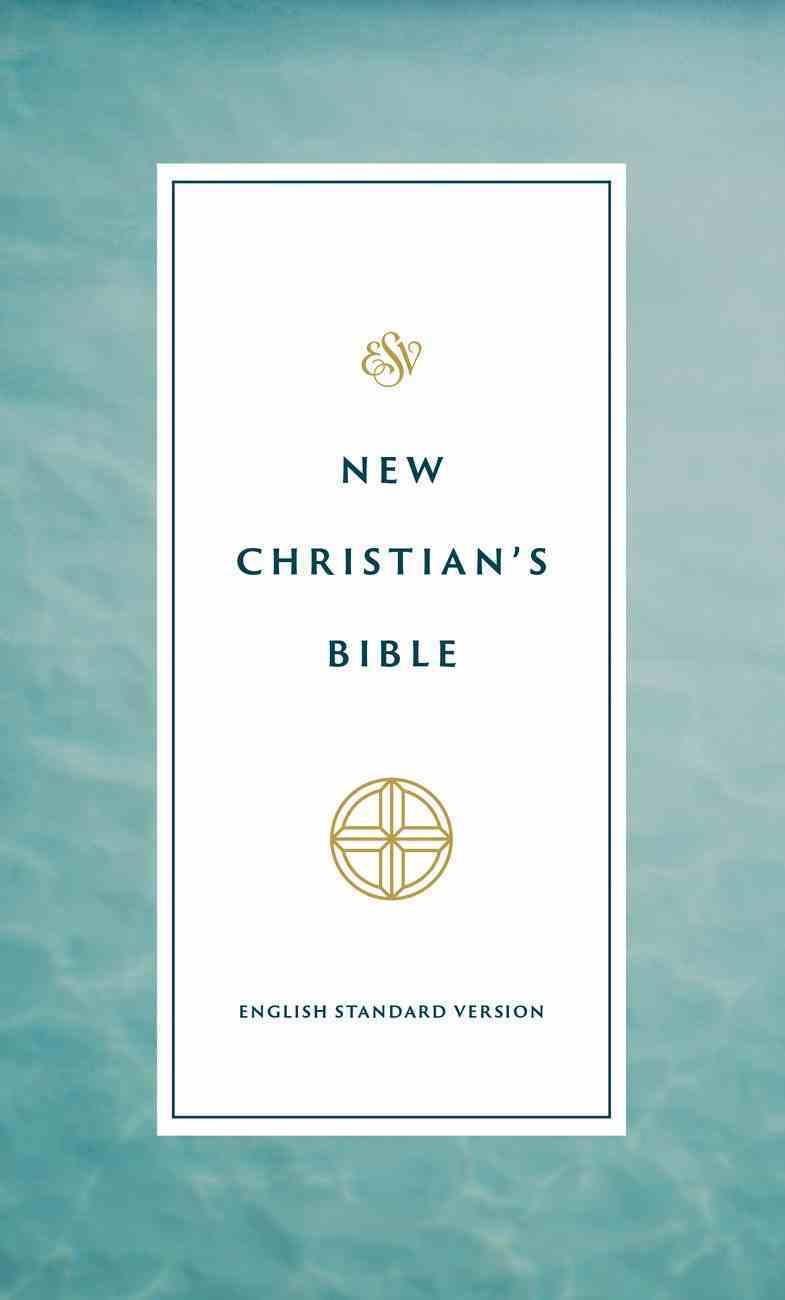 ESV New Christian's Bible (Black Letter Edition) Paperback