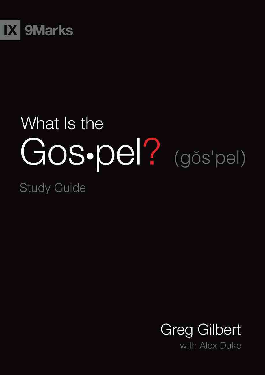 What is the Gospel? (Study Guide) (9marks Series) Paperback