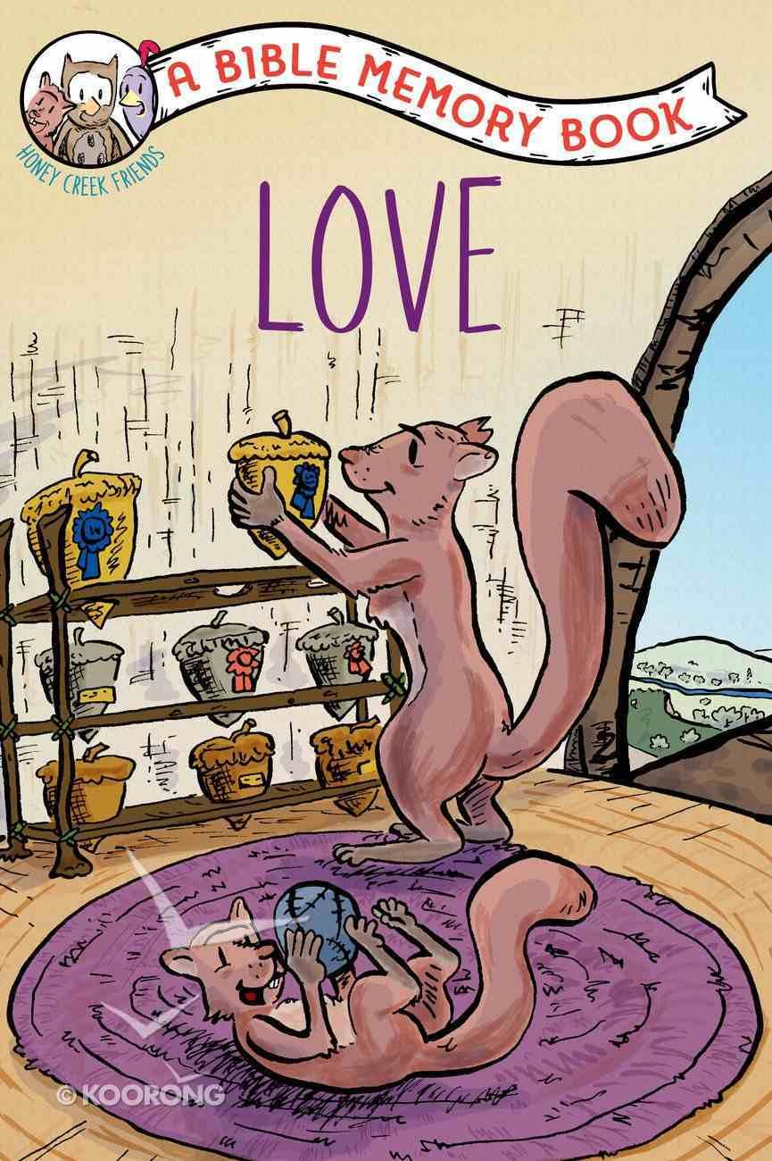 Love: A Bible Memory Book (NIV) (Honey Creek Friends Series) Paperback