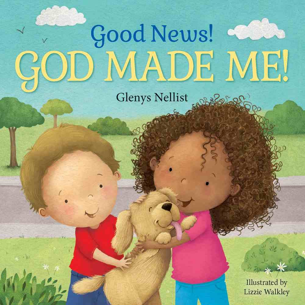 Good News! God Made Me! Board Book