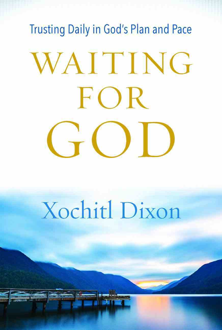 Waiting For God: Trusting Daily in God's Plan and Pace Paperback