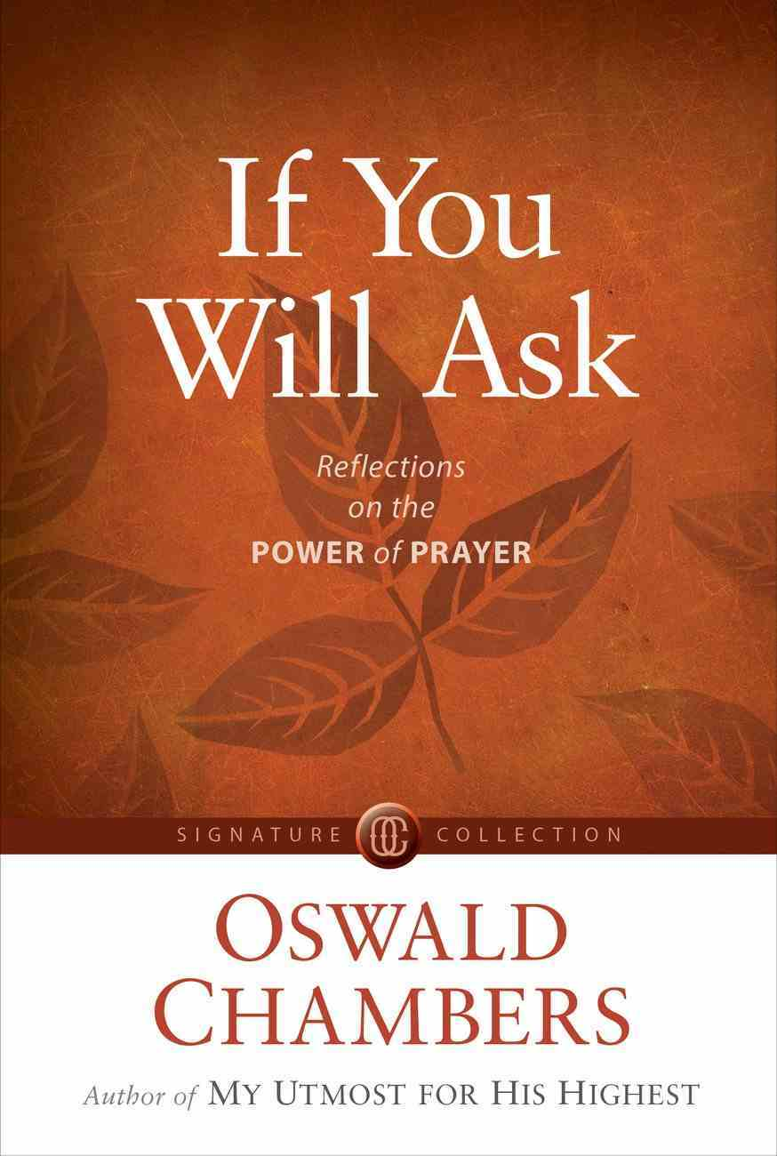 If You Will Ask: Reflections on the Power of Prayer Paperback