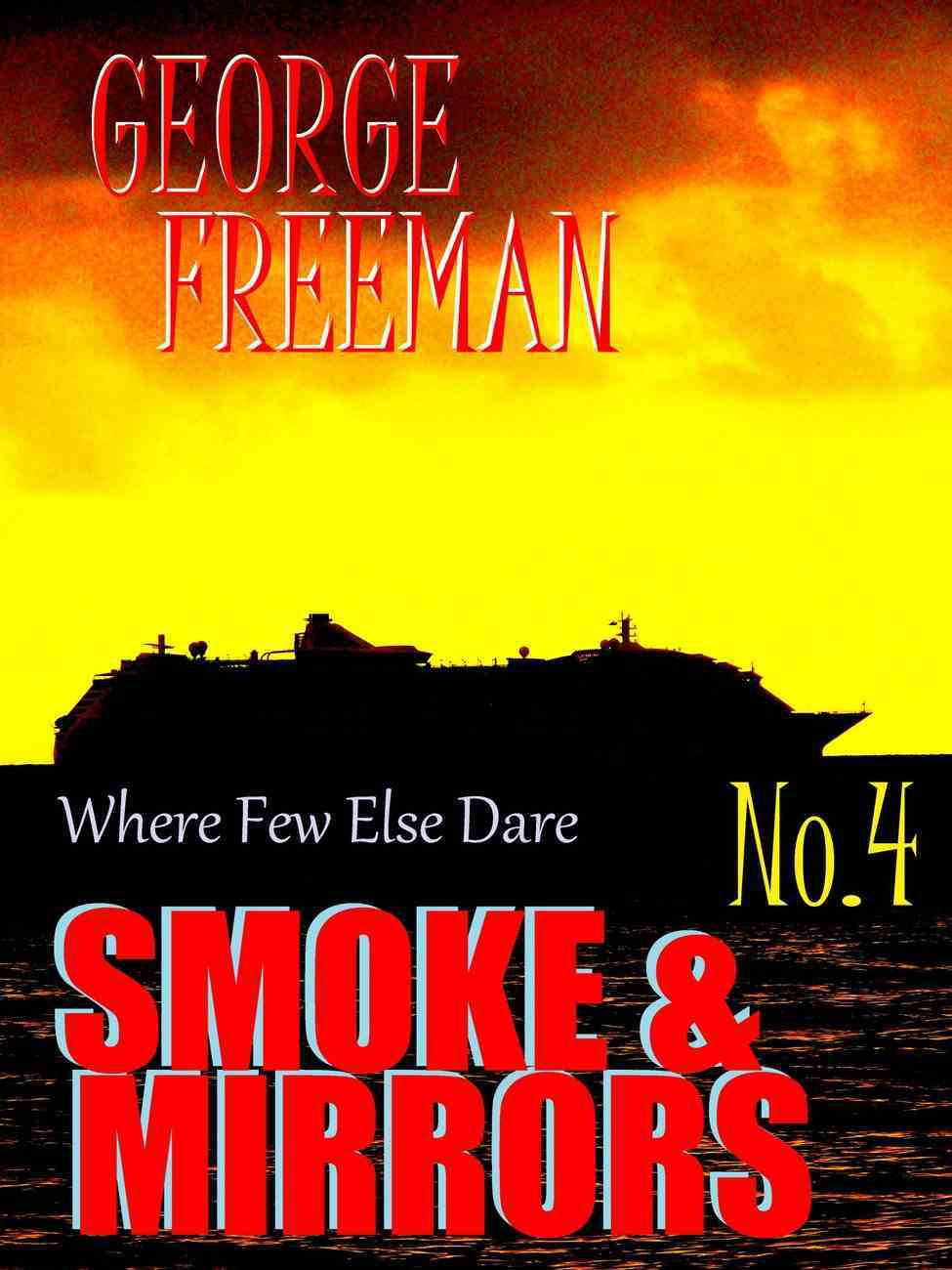 Where Few Else Dare #04: Smoke and Mirrors eBook