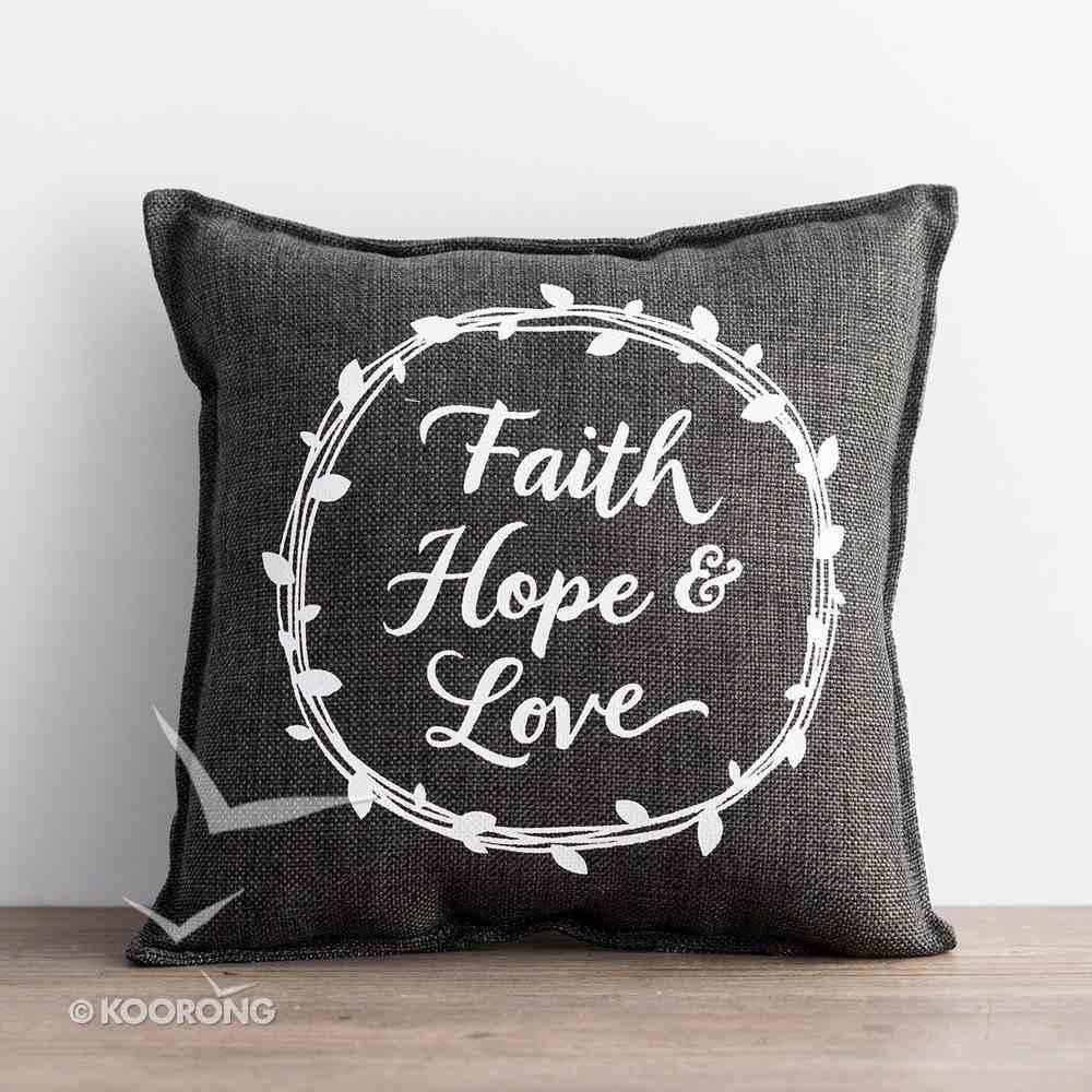 Faith Hope & Love Pillow, 30Cm X 30Cm Homeware