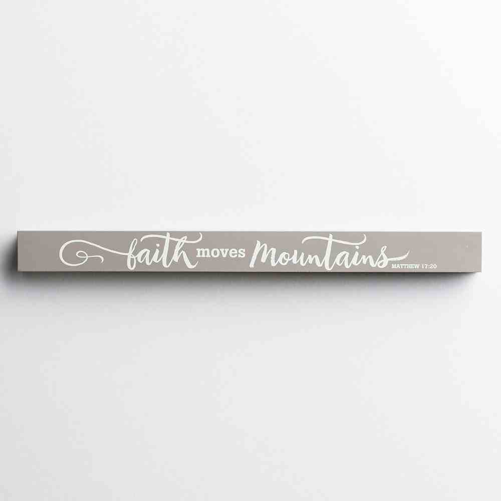 Long Message Block: Faith Moves Mountains (Matthew 17:20) Homeware