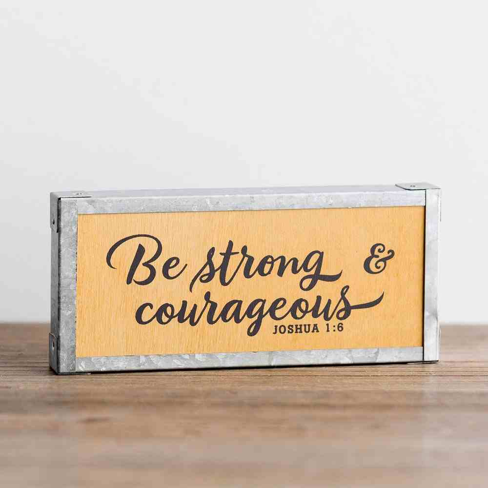 Wood & Metal Wall Decore: Be Strong & Courageous (Joshua 1:6) Plaque