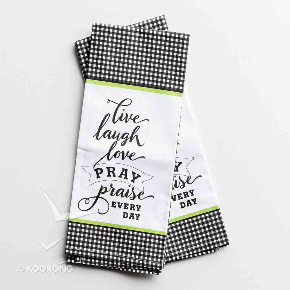 Tea Towel Live Laugh Love Pray Praise Every Day, Set of 2, Same Design Homeware