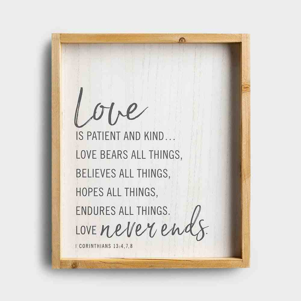 Framed Print: Love is Patient, Love is Kind, (1 Cor 13:4,7,8) Plaque