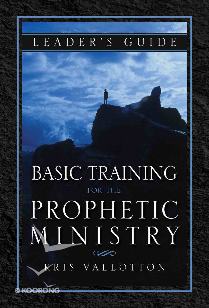 Basic Training For the Prophetic Ministry (Leader Guide) Paperback