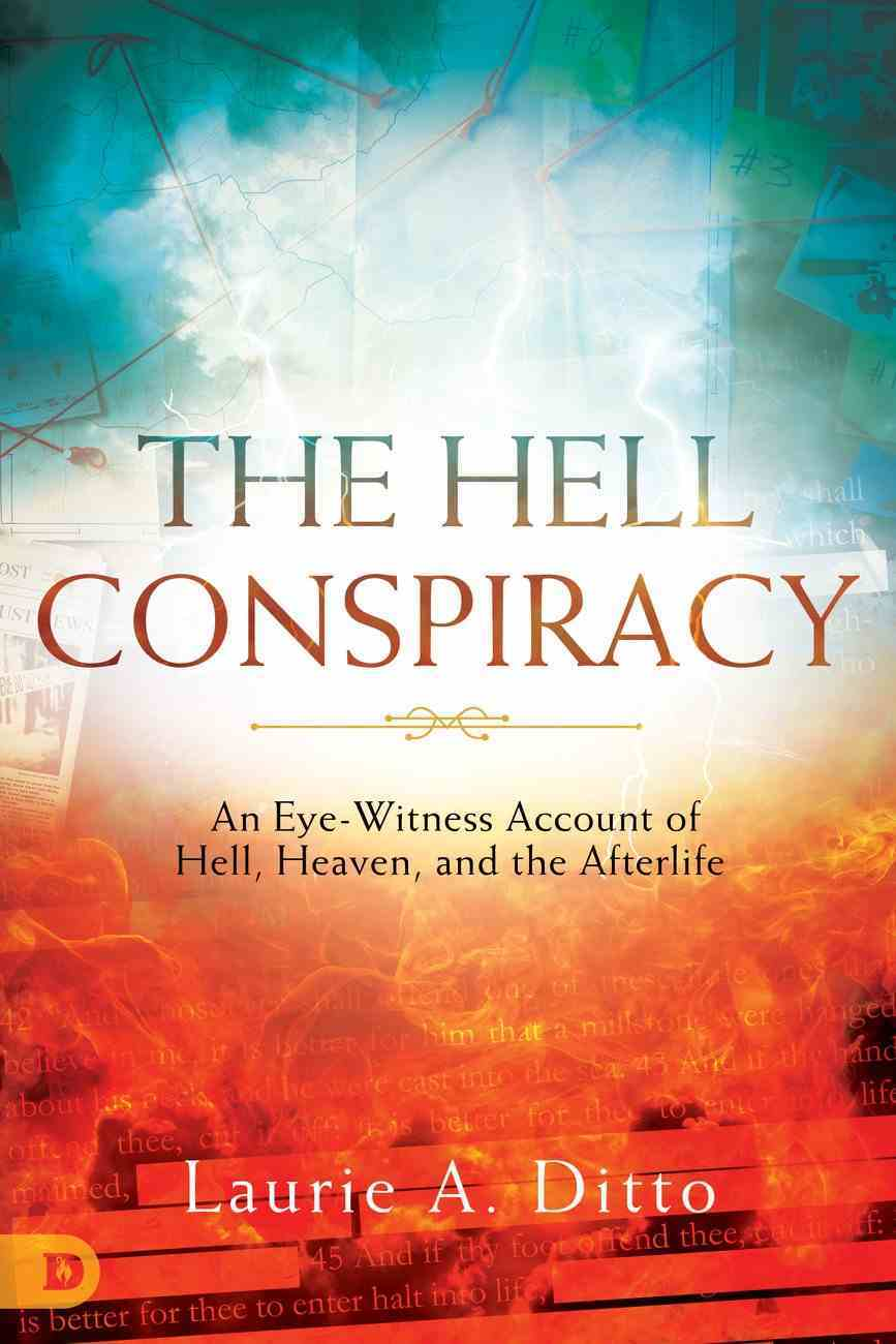The Hell Conspiracy (Previously Titled Supernatural Visions Of Hell) Paperback