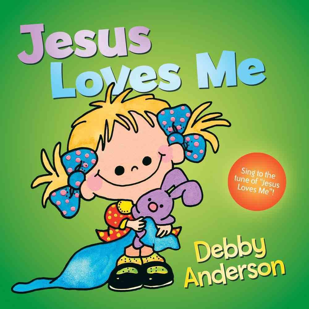 Jesus Loves Me Hardback