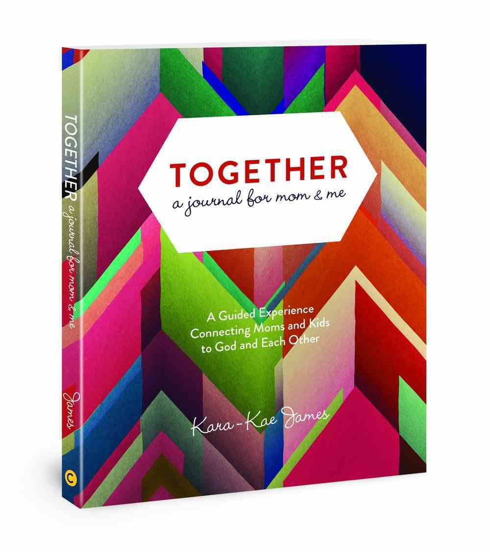 Together By Mom & Me: A Journal For Connecting Us to God and Each Other Paperback