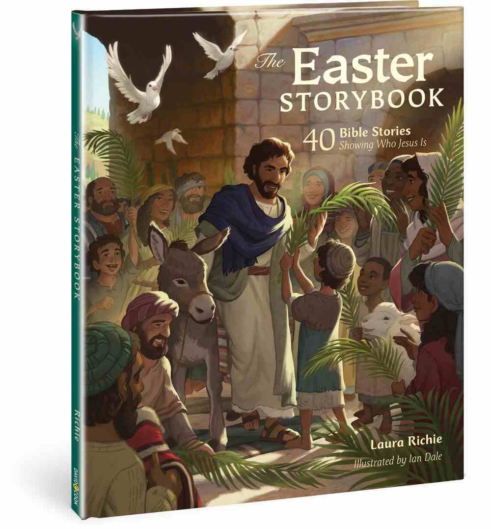 The Easter Storybook: 40 Bible Stories Showing Who Jesus is Hardback