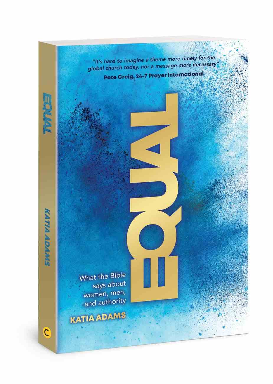 Equal: What the Bible Says About Women, Men, and Authority Paperback