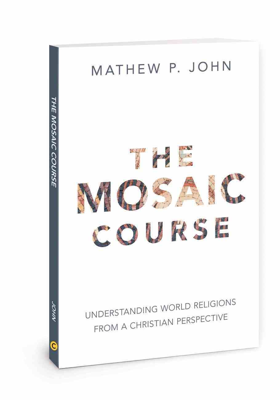 The Mosaic Course: Understanding World Religions From a Christian Perspective Paperback
