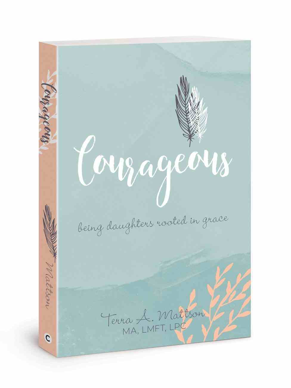 Courageous: Being Daughters Rooted in Grace Paperback