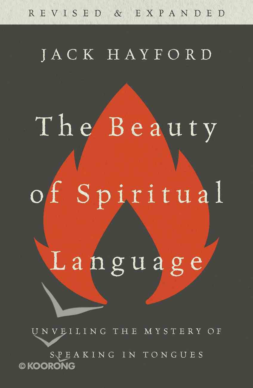 The Beauty of Spiritual Language: Unveiling the Mystery of Speaking in Tongues Paperback