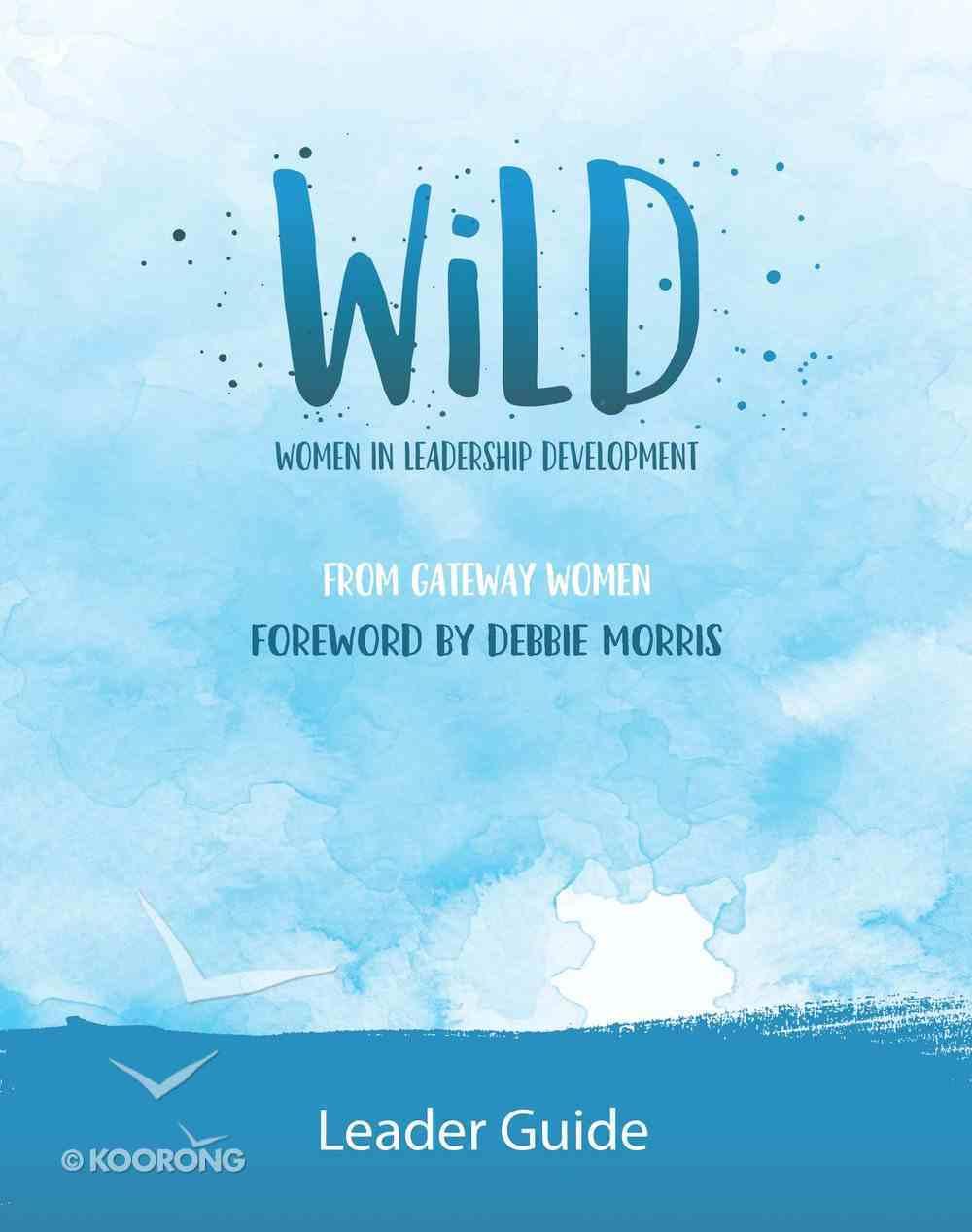 Wild: Women in Leadership Development (Leader Guide) Paperback