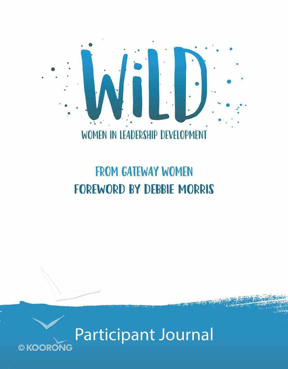 Wild: Women in Leadership Development (Participant Journal) Paperback
