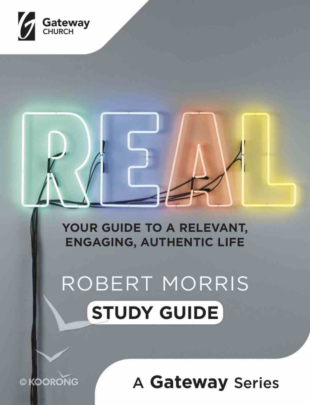 Real: Your Guide to a Relevant, Engaging, Authentic Life (Study Guide) Spiral