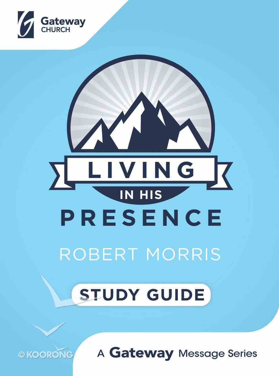 Living in His Presence (Study Guide) Paperback