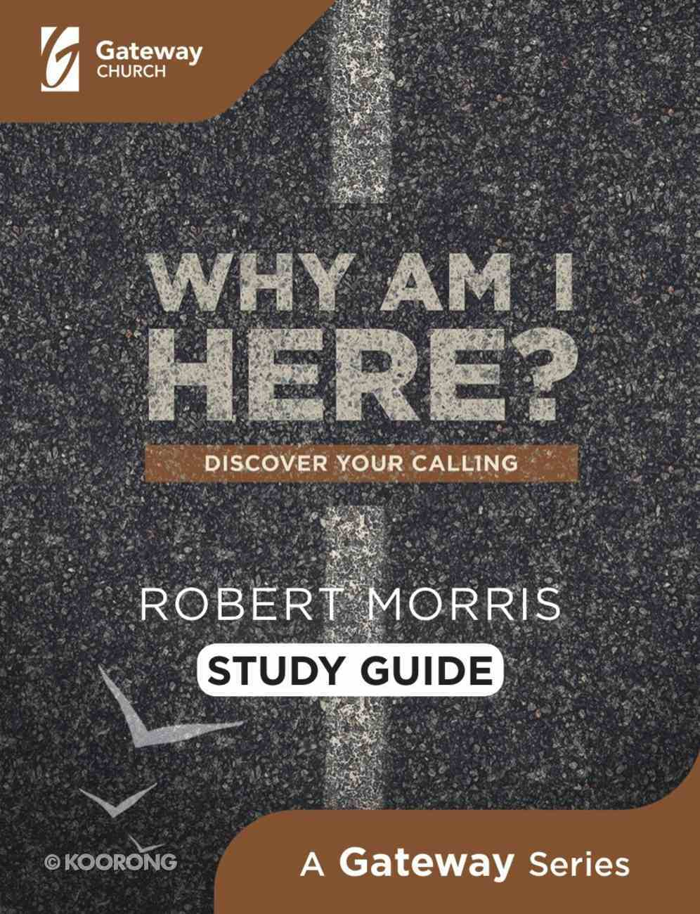 Why Am I Here?: Discover Your Calling (Study Guide) Paperback