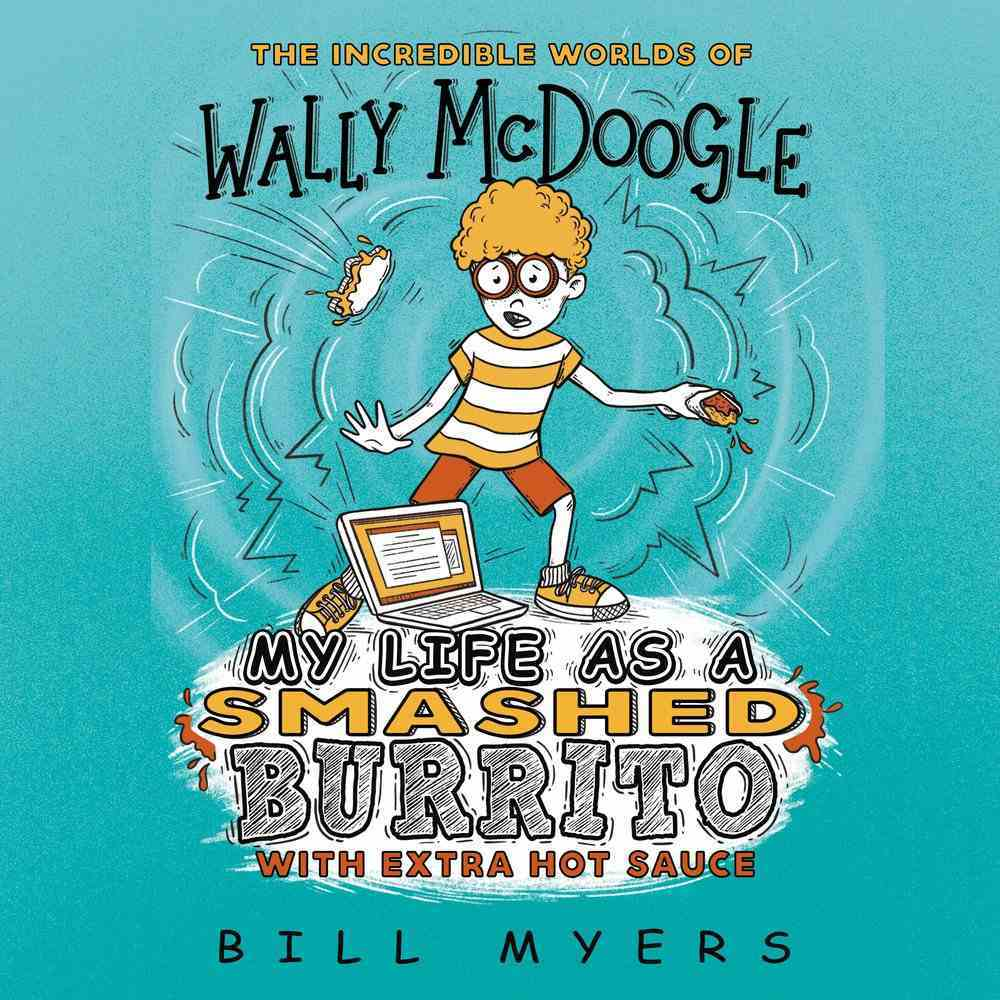 My Life as a Smashed Burrito With Extra Hot Sauce (#01 in Wally Mcdoogle Series) CD