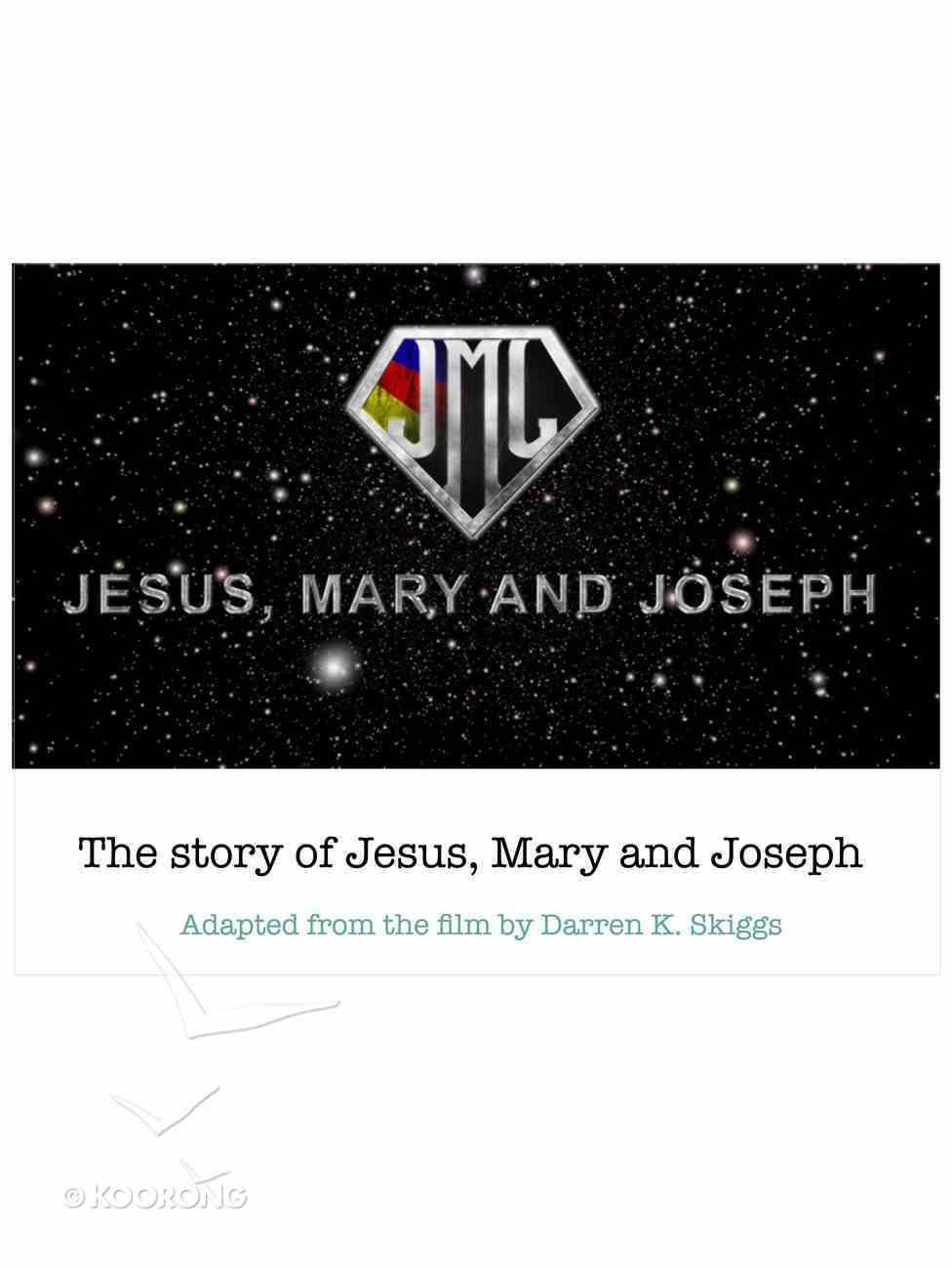 The Story of Jesus, Mary and Joseph (#02 in Jesus, Mary And Joseph Series) eBook