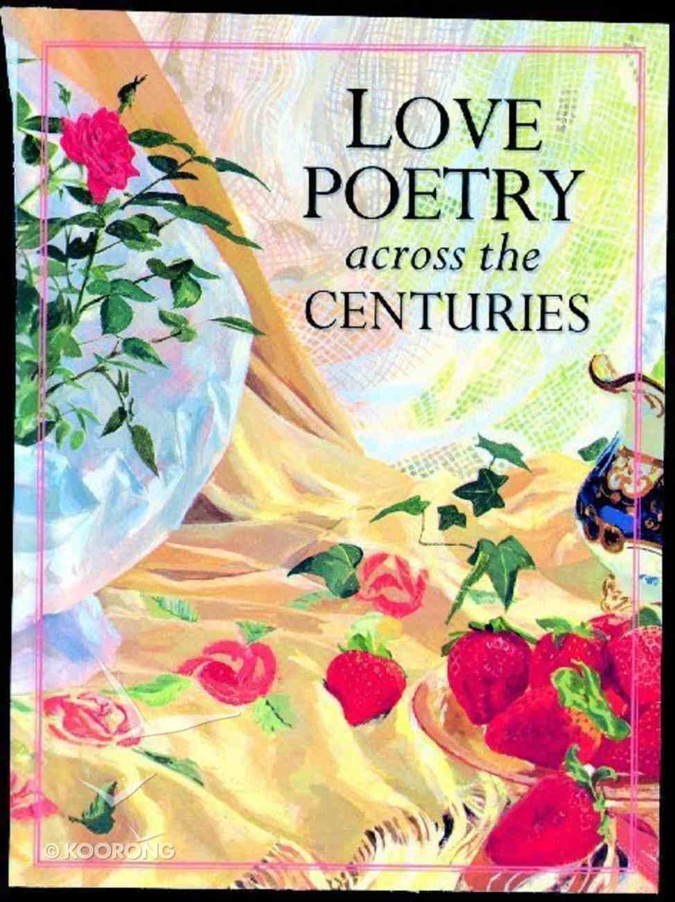 Love Poetry Across the Centuries Hardback