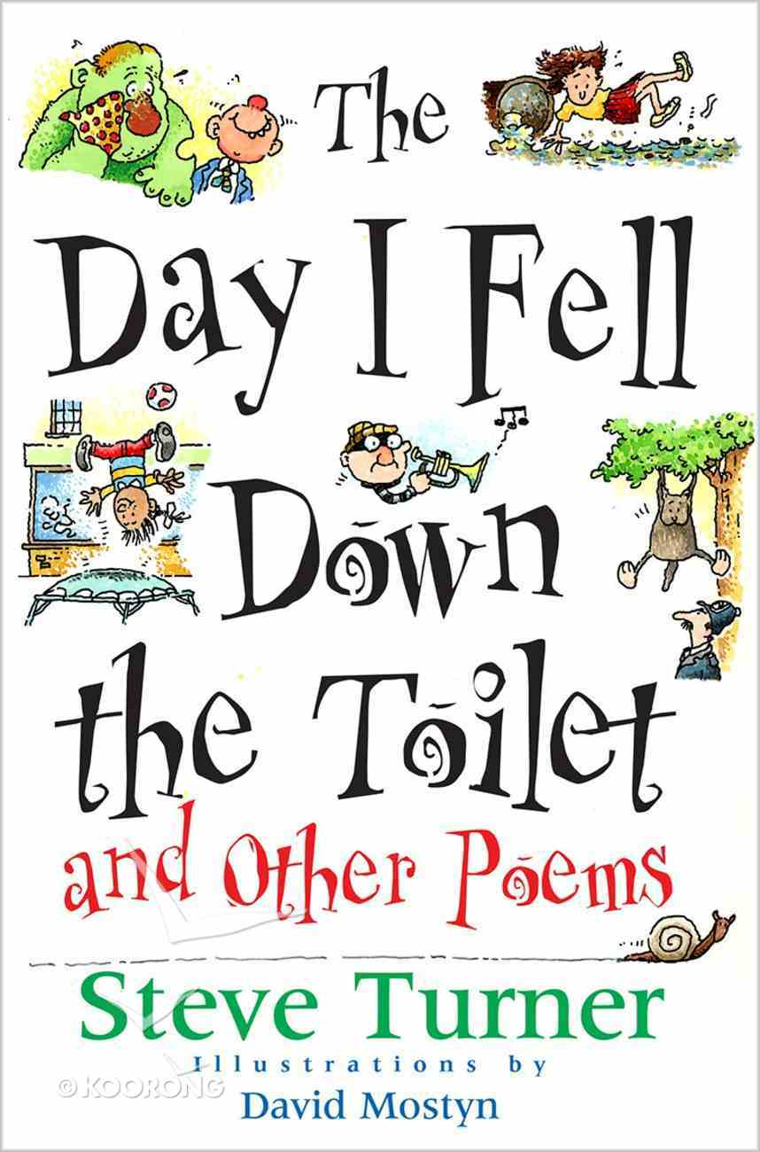 Day I Fell Down the Toilet & Other Poems Paperback