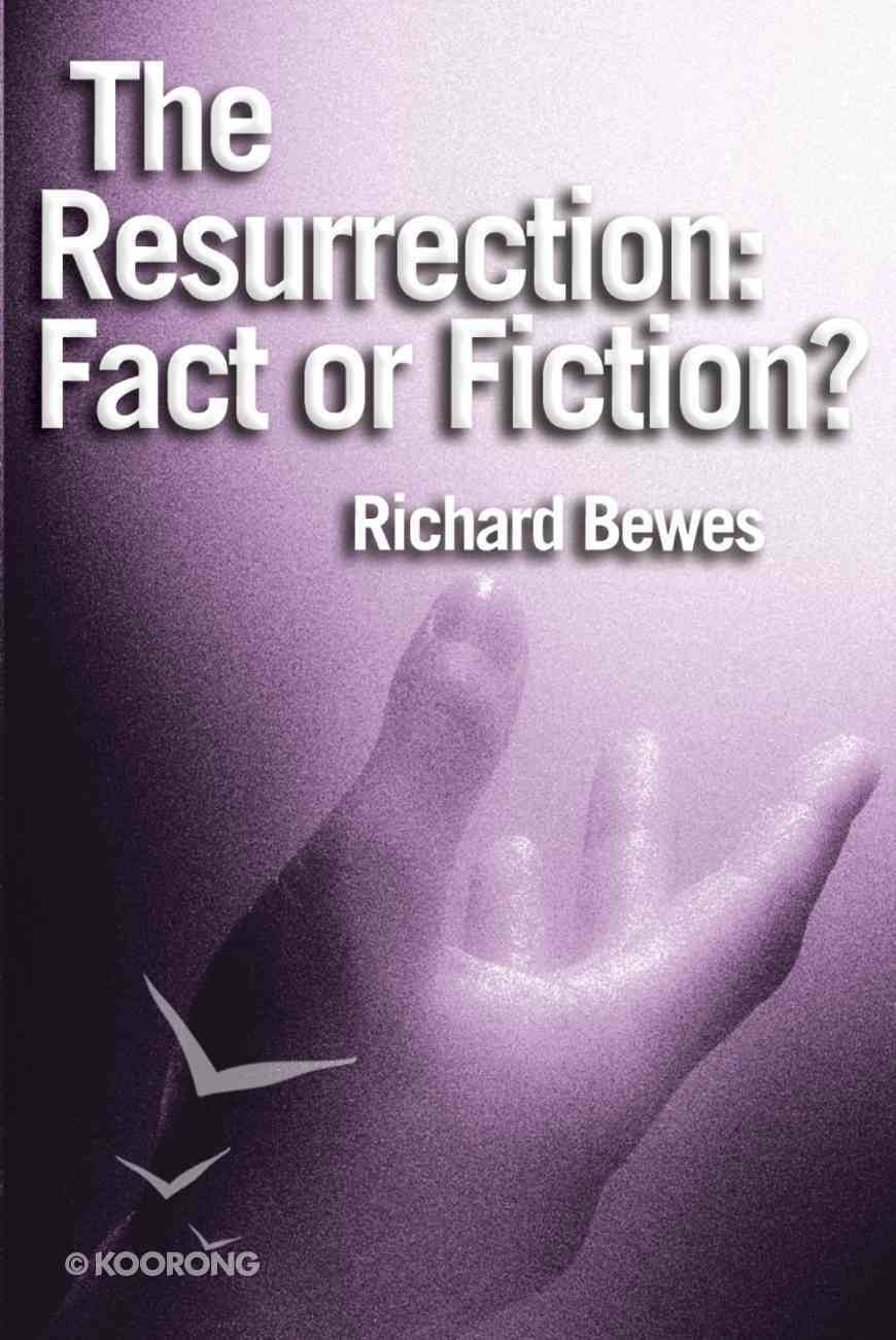 The Resurrection: Fact Or Fiction? Paperback