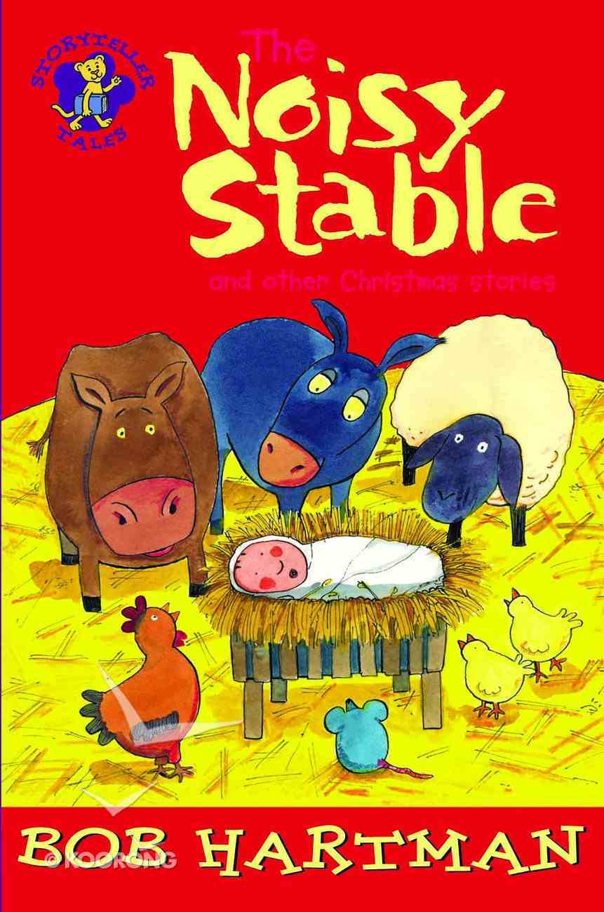 The Noisy Stable (Storyteller Tales Series) Paperback