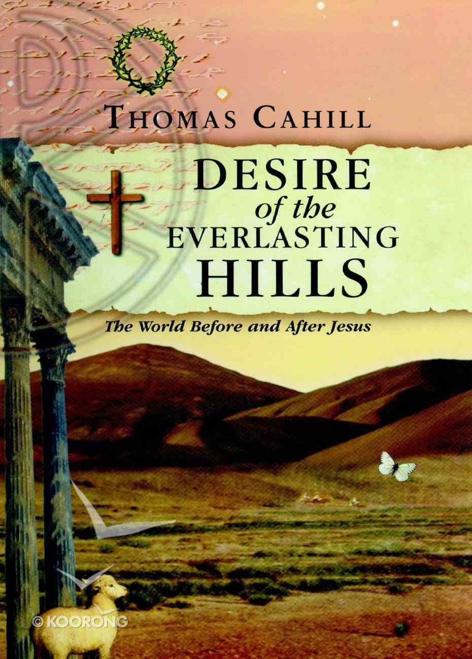 Desire of the Everlasting Hills Paperback