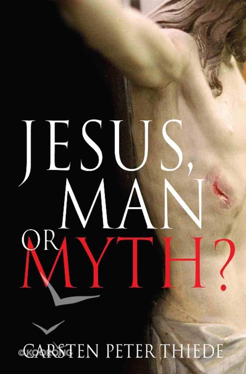 Jesus, Man Or Myth? Paperback