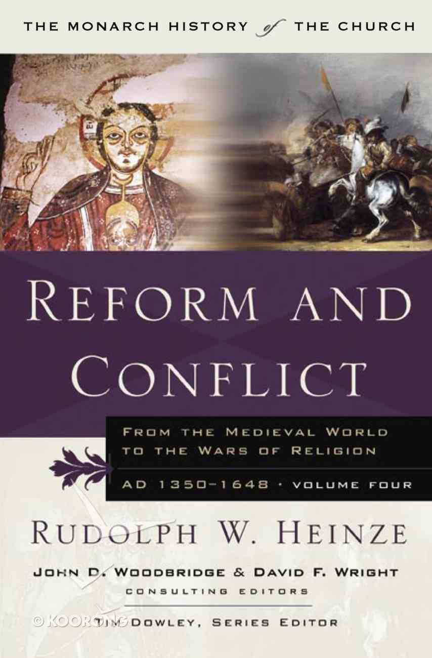 Reform and Conflict (#04 in Monarch History Of The Church Series) Paperback
