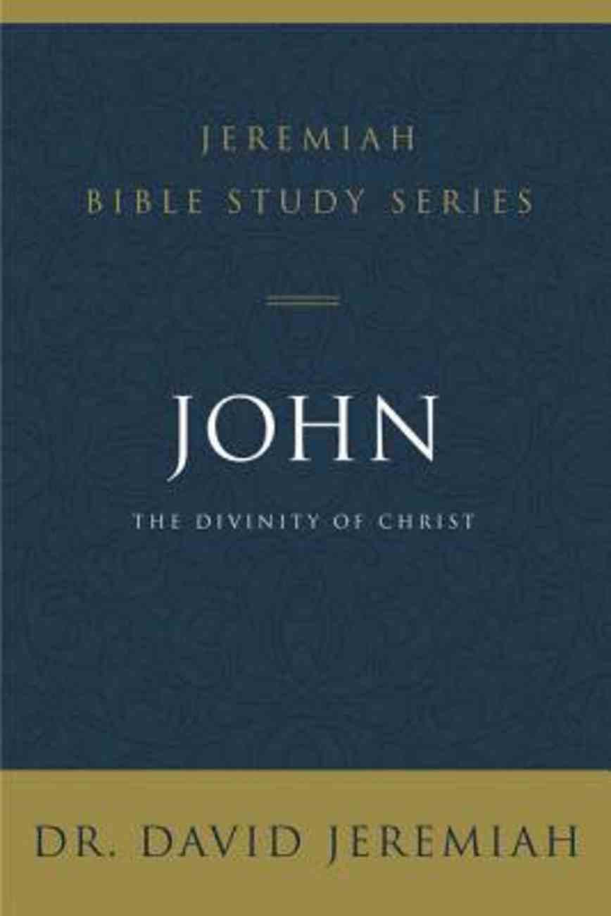 John (David Jeremiah Bible Study Series) eBook