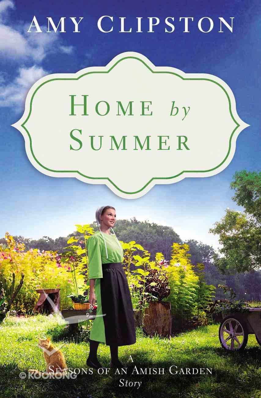 Home By Summer (Season Of An Amish Garden Series) eBook