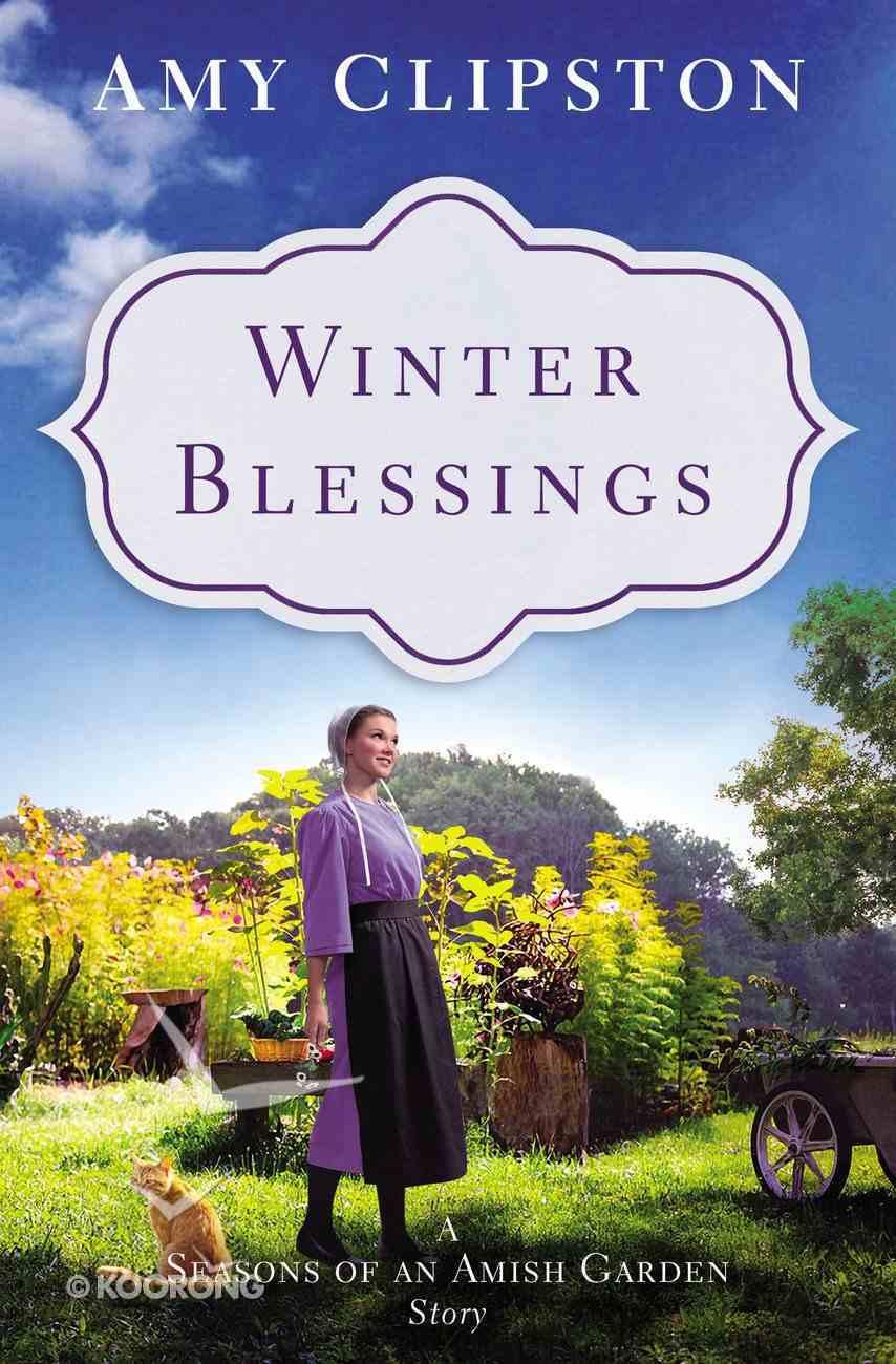 Winter Blessings (Season Of An Amish Garden Series) eBook