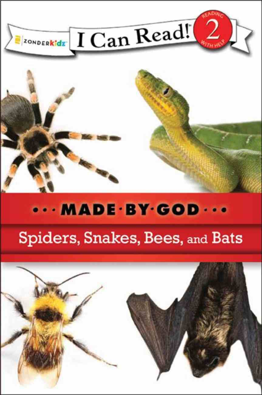 Spiders, Snakes, Bees, and Bats (I Can Read!2/made By God Series) eBook