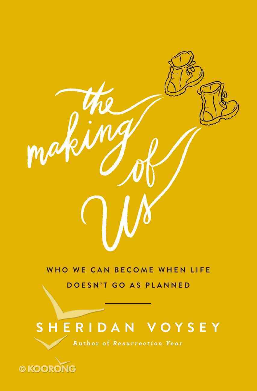 The Making of Us: Who We Can Become When Life Doesn't Go as Planned eBook