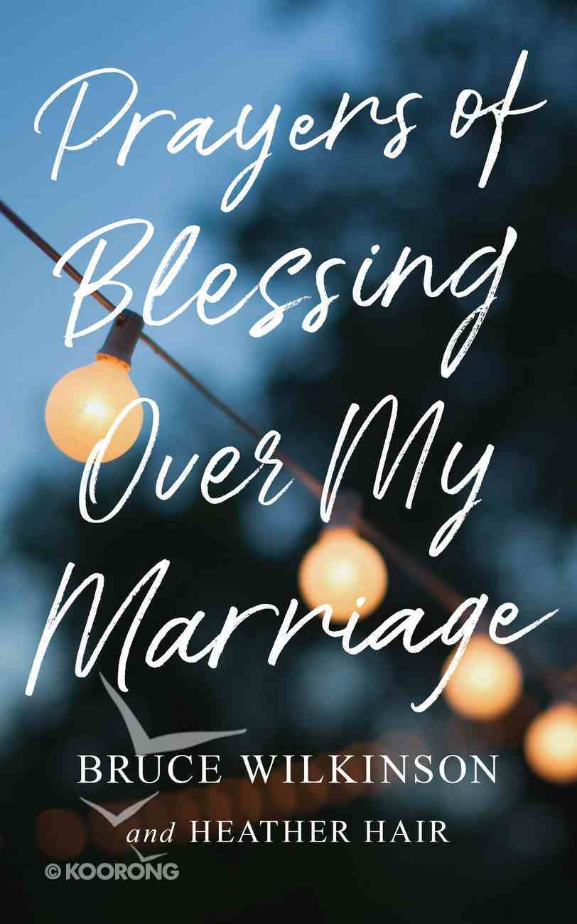 Prayers of Blessing Over My Marriage eBook