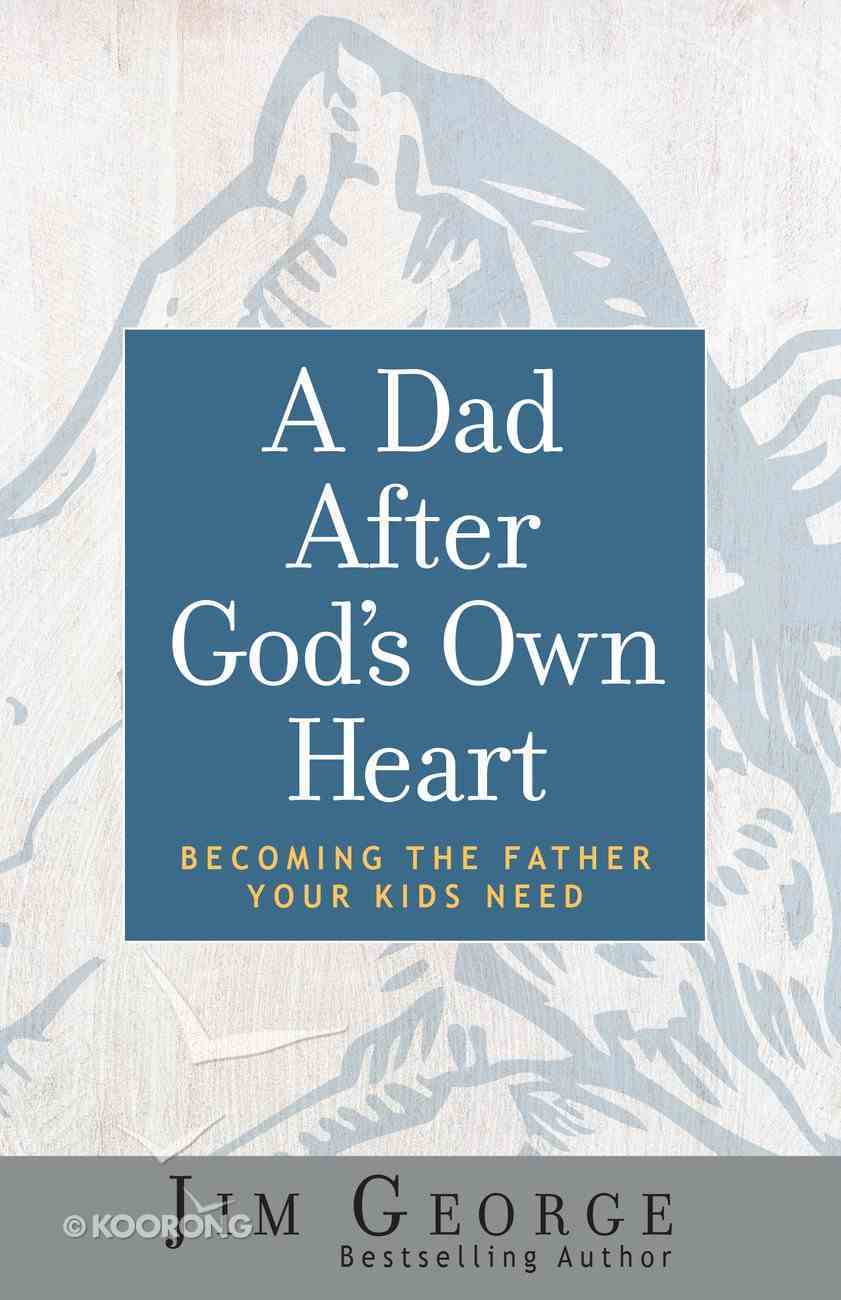 A Dad After God's Own Heart eBook