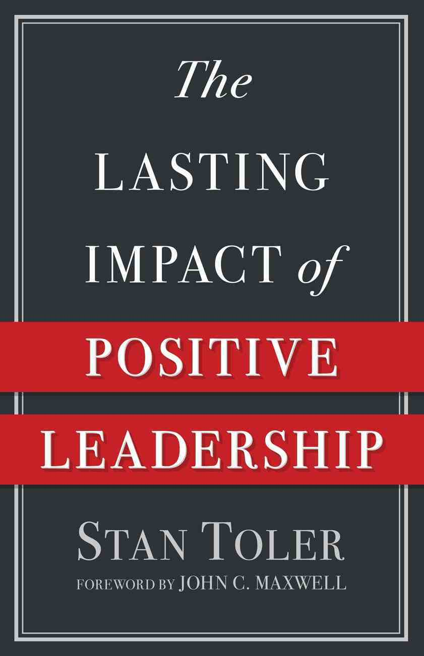 The Lasting Impact of Positive Leadership eBook