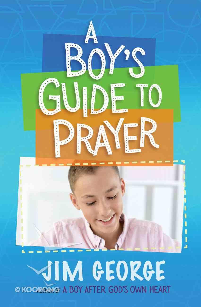 A Boy's Guide to Prayer eBook